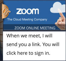 ZOOM ONLINE MEETING Zoom is a free online meeting software to remotely share your computer with others. When we meet, I will send you a link.  ZOOM ONLINE MEETING When we meet, I will send you a link. You will click here to sign in.