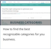 BUSINESS CATEGORIES How to find the best recognizable categories for you business.